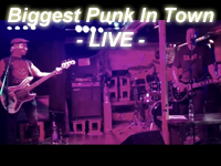 Biggest Punk In Town - LIVE -